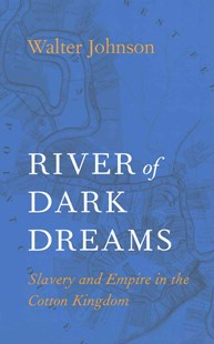 River of Dark Dreams by Walter Johnson (9780674975385) - PaperBack - Business & Finance Ecommerce