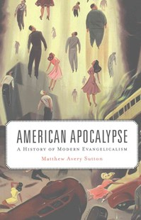 American Apocalypse by Matthew Avery Sutton (9780674975439) - PaperBack - History Modern