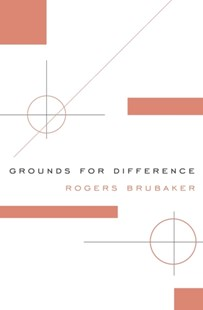 Grounds for Difference by Rogers Brubaker (9780674975453) - PaperBack - Politics Political Issues