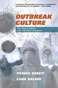 Outbreak Culture: The Ebola Crisis and the Next Epidemic by Pardis Sabeti, Lara Salahi (9780674976115) - HardCover - Reference Medicine