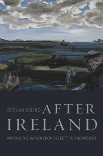After Ireland by Declan Kiberd (9780674976566) - HardCover - Biographies General Biographies