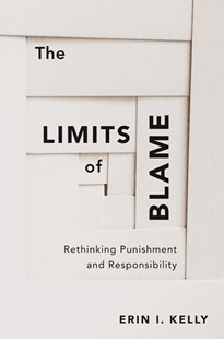 The Limits of Blame by Erin I. Kelly (9780674980778) - HardCover - Philosophy Modern