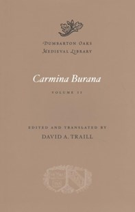 Carmina Burana, Volume II by David A. Traill (9780674980976) - HardCover - Poetry & Drama Poetry