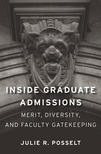 Inside Graduate Admissions by Julie R. Posselt (9780674984042) - PaperBack - Education Tertiary