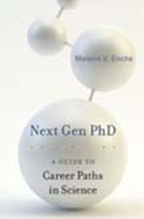 Next Gen PhD: A Guide to Career Paths in Science by Melanie V Sinche (9780674986794) - PaperBack - Business & Finance Careers