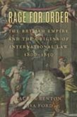 Rage for Order: The British Empire and the Origins of International Law, 1800'1850