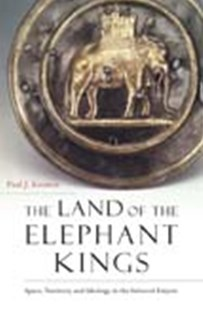 The Land of the Elephant Kings: Space, Territory, and Ideology in the Seleucid Empire by Paul J Kosmin (9780674986886) - PaperBack - History Ancient & Medieval History