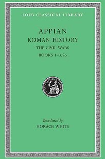 The Civil Wars by Horace White, Appian (9780674990050) - HardCover - History Ancient & Medieval History