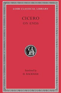 Cicero on Ends by Marcus Tullius Cicero, H. Rackham (9780674990449) - HardCover - History Ancient & Medieval History
