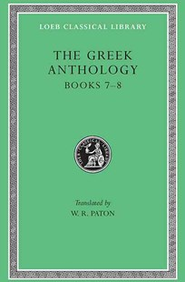 The Greek Anthology by E. H. Warmington, W. R. Paton (9780674990753) - HardCover - Philosophy Ancient