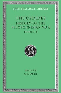 History of the Peloponnesian Wars by C. F. Smith, Thucydides (9780674991217) - HardCover - History Ancient & Medieval History