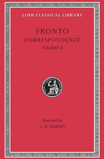 Correspondence by Marcus C. Fronto, C. R. Haines (9780674991255) - HardCover - History Ancient & Medieval History