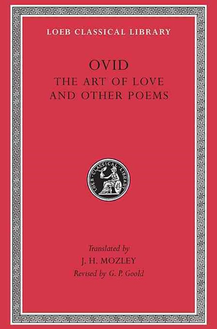 Ovid - The Art of Love and Other Poems