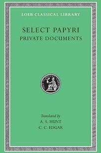 Private Documents by Oppian, A. S. Hunt, C. C. Edgar (9780674992948) - HardCover - History Ancient & Medieval History