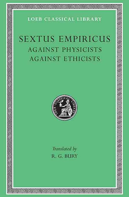Sextus Empiricus - Against the Physicists, Against the Ethicists