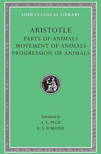 Parts of Animals, Movement of Animals, Progression of Animals by A. L. Peck, A. L. Peck (9780674993570) - HardCover - Reference