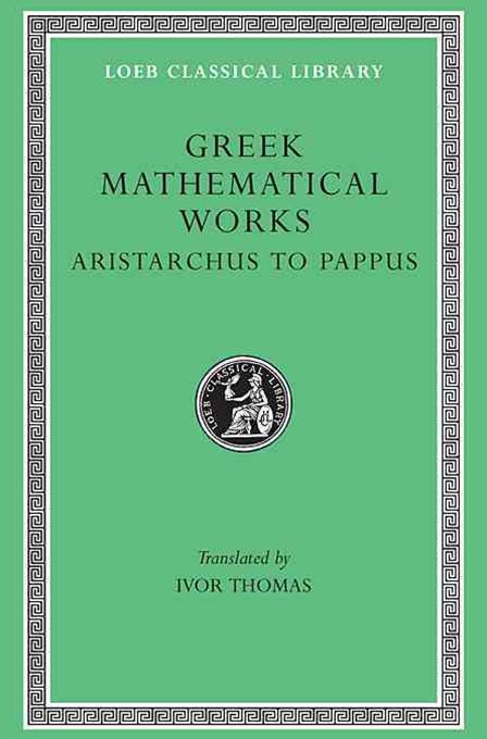 Greek Mathematical Works: From Aristarchus to Pappus