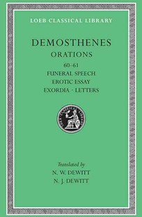 Funeral Speech, Erotic Essay, Exordia, Letters by Demosthenes, E. H. Warmington (9780674994126) - HardCover - Modern & Contemporary Fiction Literature