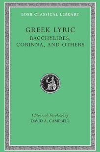 Greek Lyric by David A. Campbell, Bacchylides, Corinna Contenius (9780674995086) - HardCover - Poetry & Drama Poetry
