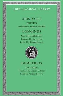Poetics. Longinus by W. Hamilton Fyfe, Stephen Halliwell, W. H. Fyfe, Doreen C. Innes, W. Rhys Roberts, Aristotle, Demetrius, Longinus, Donald A. Russell (9780674995635) - HardCover - Modern & Contemporary Fiction Literature