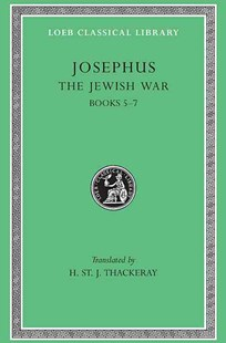 The Jewish War by H. St. J. Thackeray, Josephus (9780674995697) - HardCover - History Ancient & Medieval History