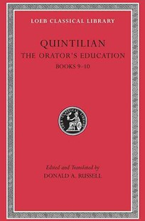 The Orator's Education by Quintilian, D. A. Russell, Donald A. Russell (9780674995949) - HardCover - History Roman