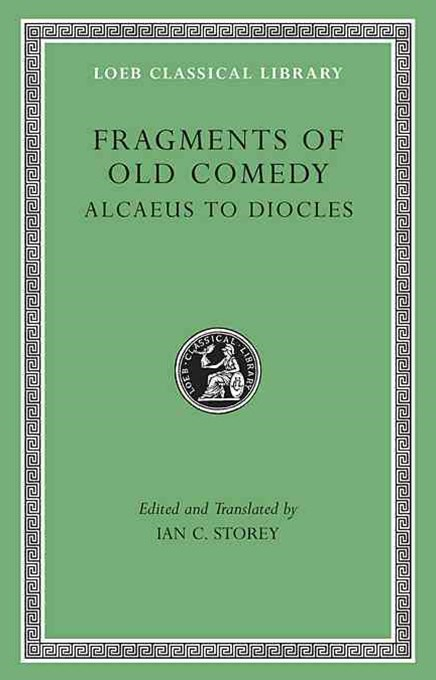 Fragments of Old Comedy: Alcaeus to Diocles