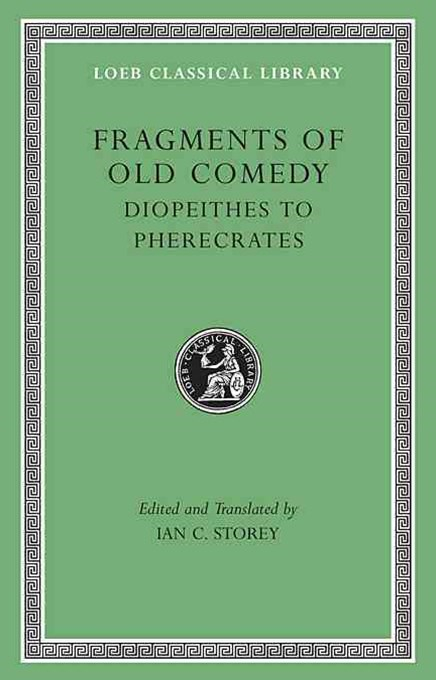 Fragments of Old Comedy: Diopeithes to Pherecrates