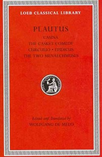 Casina, The Casket Comedy, Curculio, Epidicus, The Two Menaechmuses by Titus Maccius Plautus, Wolfgang de Melo (9780674996786) - HardCover - Classic Fiction