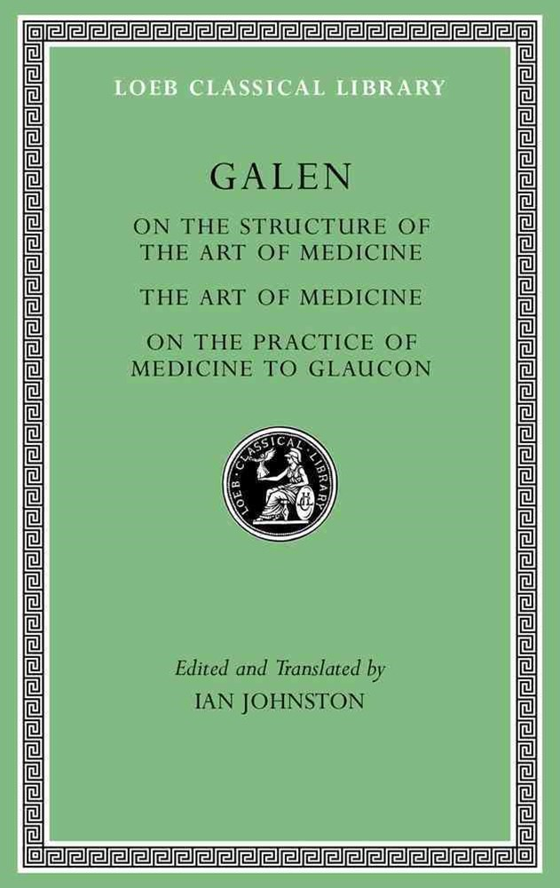 On the Structure of the Art of Medicine. the Art of Medicine. on the Practice of Medicine to Glaucon