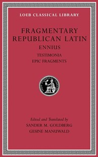 Fragmentary Republican Latin by Ennius/ Goldberg, Sander M. (EDT)/ Manuwald, Gesine (EDT), Sander M. Goldberg, Gesine Manuwald (9780674997011) - HardCover - Classic Fiction