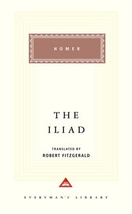 The Iliad by Homer, Robert Fitzgerald, Homer, Robert Fitzgerald (9780679410751) - HardCover - Poetry & Drama Poetry