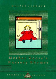 Mother Goose's Nursery Rhymes by Walter Jerrold, Charles Robinson (9780679428152) - HardCover - Children's Fiction Classics