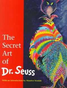 Secret Art of Dr Seuss by Dr. Seuss, Audrey Geisel, Maurice Sendak, A. Godoff (9780679434481) - HardCover - Non-Fiction Art & Activity