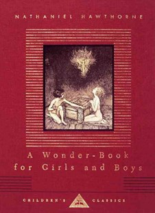 A Wonder-Book for Girls and Boys by Nathaniel Hawthorne, Arthur Rackham (9780679436430) - HardCover - Children's Fiction Classics