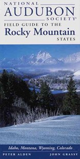 National Audubon Society Regional Guide to the Rocky Mountain States by Peter Alden, Peter Alden, John Grassy (9780679446811) - PaperBack - Science & Technology Environment