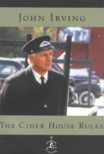 Cider House Rules by John Irving, John Irving (9780679603351) - HardCover - Classic Fiction