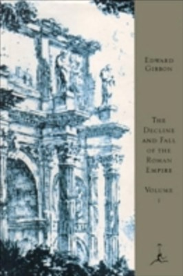 Decline and Fall of the Roman Empire, Volume I