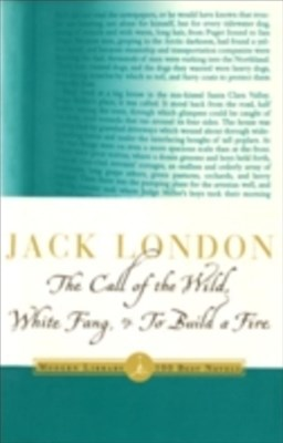 (ebook) Call of the Wild, White Fang & To Build a Fire