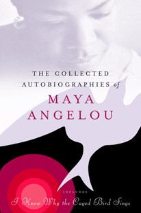 Collected Autobio/Maya Angelou by Maya Angelou (9780679643258) - HardCover - Biographies General Biographies