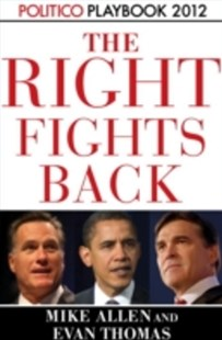 (ebook) Right Fights Back: Playbook 2012 (POLITICO Inside Election 2012) - Politics Political Issues