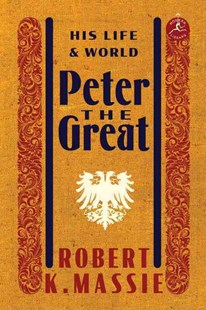 Peter the Great by Robert K. Massie (9780679645603) - HardCover - Biographies General Biographies