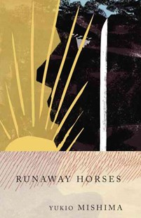 Runaway Horses by Yukio Mishima, Michael Gallagher (9780679722403) - PaperBack - Historical fiction