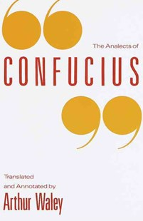 The Analects of Confucius by Arthur Waley, Arthur Waley (9780679722960) - PaperBack - Philosophy Modern