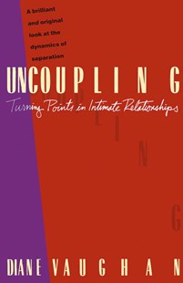 Uncoupling by Diane Vaughan (9780679730026) - PaperBack - Family & Relationships Relationships