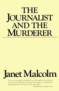 The Journalist and the Murderer by Janet Malcolm (9780679731832) - PaperBack - Business & Finance Organisation & Operations