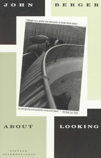 About Looking by John Berger (9780679736554) - PaperBack - Art & Architecture Art History