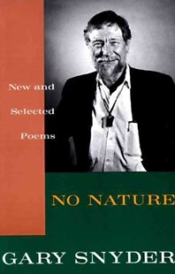 No Nature by Gary Snyder, Gary Snyder (9780679742524) - PaperBack - Poetry & Drama Poetry