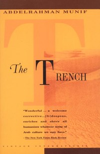 Trench by Abdelrahman Munif, Peter Theroux, Abdelrahman Munif (9780679745334) - PaperBack - Modern & Contemporary Fiction General Fiction