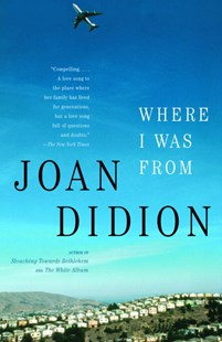 Where I Was From by Joan Didion (9780679752868) - PaperBack - Biographies General Biographies